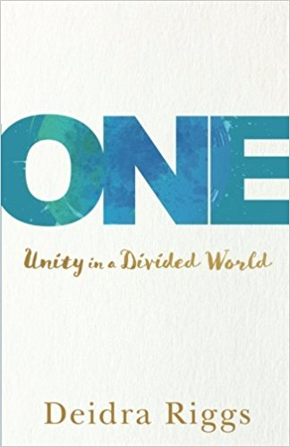 "Book Review – ""One: Unity in a Divided World"" by @DeidraRiggs"